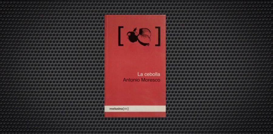 Antonio Moresco La cebolla