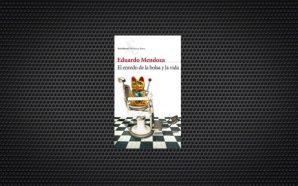 Eduardo Mendoza el Enredo de la bolsa y la vida