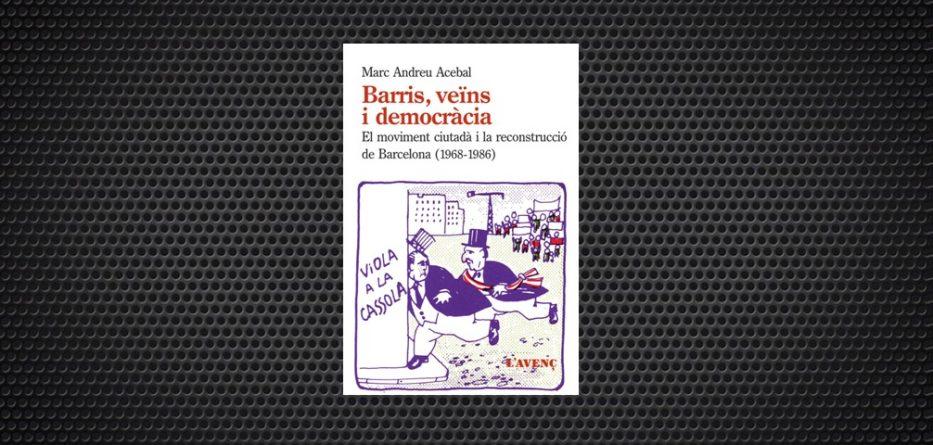 Barris veïns i democràcia Marc Andreu