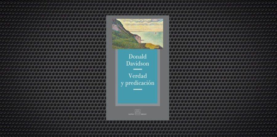 Donald Davidson Verdad y predicación