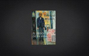 Edvard Munch el friso de la vida