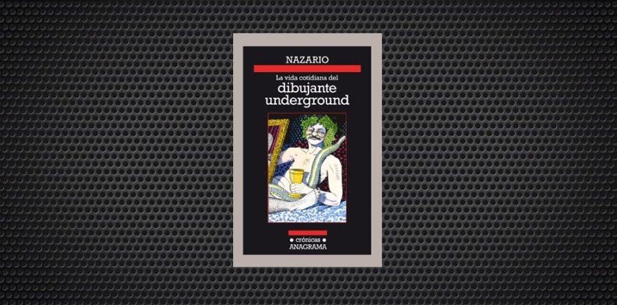 La vida cotidiana del dibujante underground nazario
