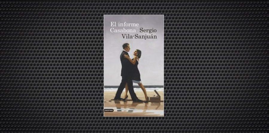 El informe Casabona Sergio Vila-Sanjuan