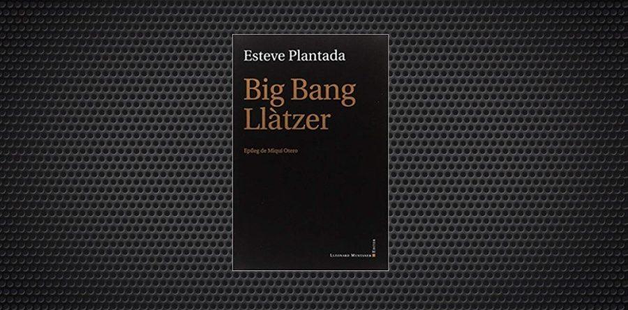 Esteve Plantada Big Bang llatzer