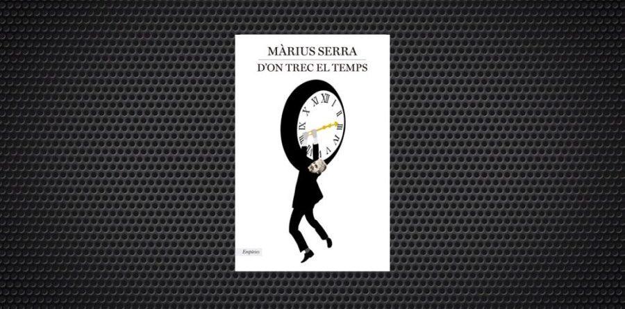 Màrius Serra publica D'on trec el temps