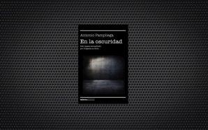 Antonio Pampliega En la oscuridad d