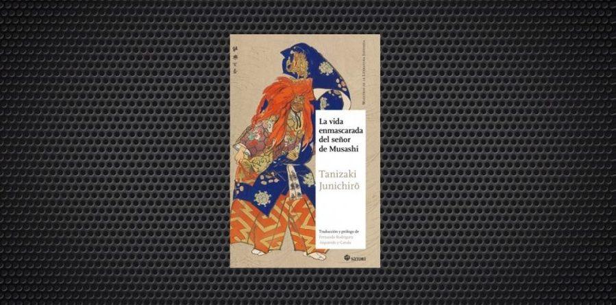 la vida enmascarada del señor musashi tanizaki