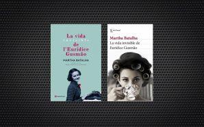 La vida invisible de l'Eurídice Gusmao Martha Batalha