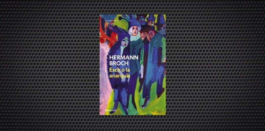 Hermann Broch Esch o la anarquia