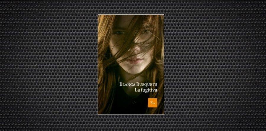Blanca Busquets La fugitiva (1)