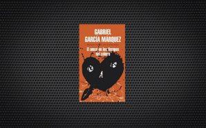 El amor en los tiempos del colera gabriel garcia marquez (1) (1)