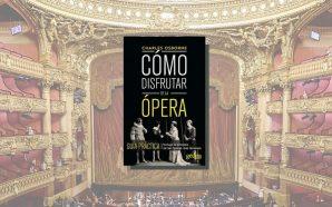 Cómo disfrutar de la ópera Charles Osborne